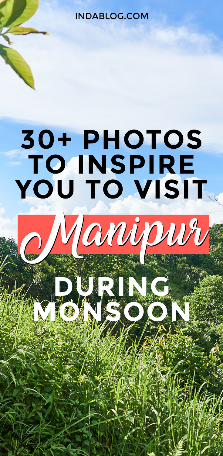 30+ Photos To Inspire You To Visit Manipur During Monsoon. Manipur is a state of North East India, an off-beat travel destination becoming more and more popular among backpackers and solo travelers from around the World.